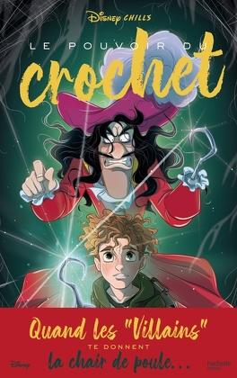 Couverture du livre : Disney Chills, Tome 3 : Le Pouvoir du crochet