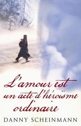 Couverture du livre : L'amour est un acte d'héroïsme ordinaire