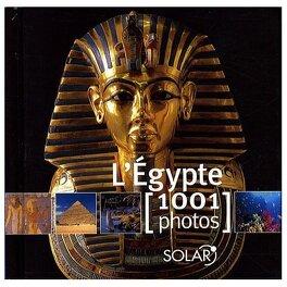 Couverture du livre : L'Egypte : 1001 photos !