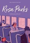 Rosa Parks : La femme qui osa dire non !
