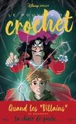 Disney Chills, Tome 3 : Le Pouvoir du crochet
