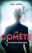 La Comète, Tome 3 : Le dernier président