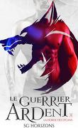 La Horde des lycans, Tome 1 : Le Guerrier ardent (doublon)