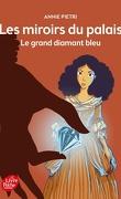 Les Miroirs du palais, Tome 3 : Le Grand Diamant bleu