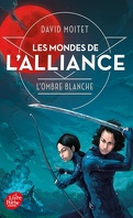 Les Mondes de l'Alliance, Tome 1 : L'Ombre Blanche