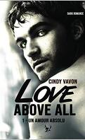 Love above all, Tome 1 : Un amour absolu