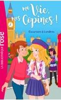 Ma vie, mes copines, Tome 16 : Excursion à Londres !