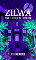 Zilwa, Tome 2 : Le Piège du Fourmilion