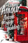 Amour, Flocons de neige et Pudding