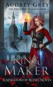 Kingdom of Runes Tome 3 : King Maker