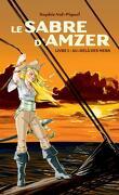 Le Sabre d'Amzer, Tome 1 : Au-delà des mers