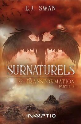 Couverture du livre : Surnaturels, Tome 2 : Transformation, Partie 2