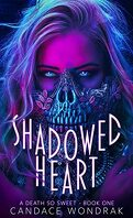 A Death So Sweet, Tome 1 : Shadowed Heart