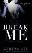 Royal Saga, Tome 12 : Break Me