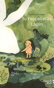 Tu t'appelleras Lapin