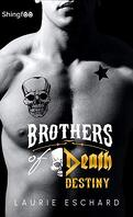 Brothers of Death, Tome 1 : Destiny