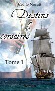 Destins de corsaires, Tome 1