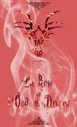 La Rose et l'Oeil du dragon, Tome 1 : Le Chasseur