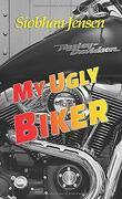 My Ugly Biker