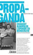 Propaganda : comment manipuler l'opinion en démocratie