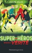 Super-héros, Épisode 3 : Vérité