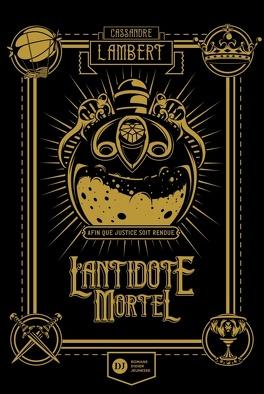 Couverture du livre : L'Antidote mortel, Tome 1