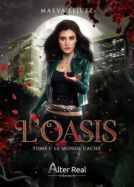 Couverture du livre : L'Oasis, Tome 1 : Le Monde caché