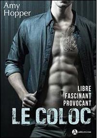 Couverture du livre : Le Coloc – Libre. Fascinant. Provocant.