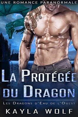 Couverture du livre : Les Dragons d'eau de l'ouest, Tome 6 : La Protégée du dragon