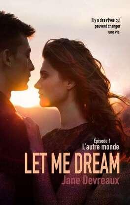 Couverture du livre : Let Me Dream, épisode 1 : L'Autre Monde