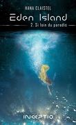 Eden Island, Tome 2 : Si loin du paradis