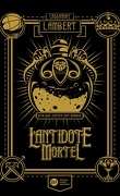 L'antidote mortel