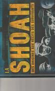La Shoah, des origines aux récits des survivants