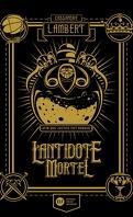 L'Antidote mortel, Tome 1