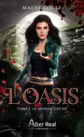 L'Oasis, Tome 1 : Le Monde caché