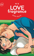 Love Fragrance, Tome 2