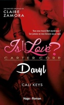 Is it love ? Carter Corp, Tome 6 : Daryl