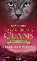 La Guerre des Clans - Nouvelle inédite : La malédiction de Plume d'Oie