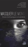 Masquer le monde: Pensées d'anthropologues sur la pandémie