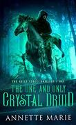 The Guild Codex: Unveiled, Tome 1: The One and Only Crystal Druid