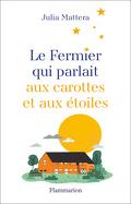 Le Fermier qui parlait aux carottes et aux étoiles
