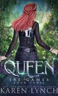 Fae Games, Tome 3 : La Reine