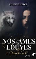 Nos âmes louves, Tome 2 : Jusqu'à l'aube