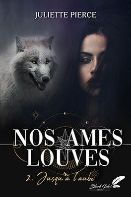 Couverture du livre : Nos âmes louves, Tome 2 : Jusqu'à l'aube