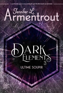 Couverture du livre : Dark Elements, Tome 3 : Ultime soupir