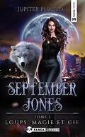 September Jones, Tome 1 : Loups, Magie et Cie