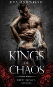 Dirty Broken Savages, Book 1 : Kings of Chaos