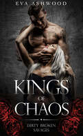 Dirty Broken Savages, Tome 1 : Kings of Chaos