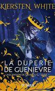 L'Ascension de Camelot, Tome 1 : La Duperie de Guenièvre