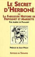 Le secret d'Herboné ou la fabuleuse histoire de Fripounet et Marisette